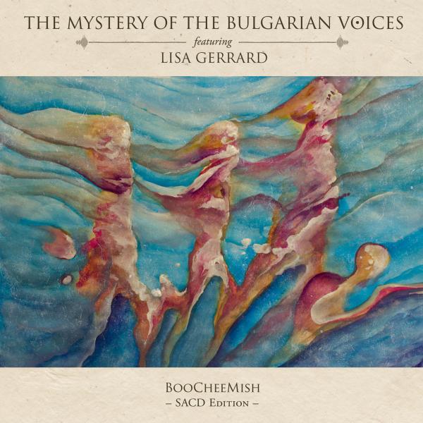 The Mystery Of The Bulgarian Voices feat. Lisa Gerrard - BooCheeMish SACD | PRO 228 SA